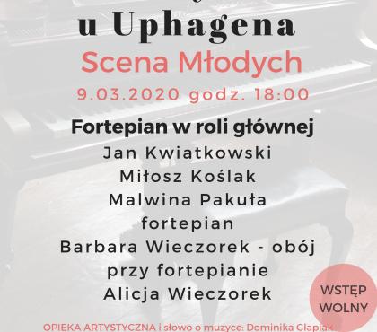 """Koncert z cyklu """"Scena Młodych""""  – Fortepian w roli głównej 09.03.2020"""